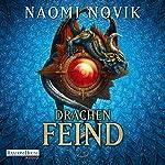 Drachenfeind (Die Feuerreiter Seiner Majestät 8) | Naomi Novik