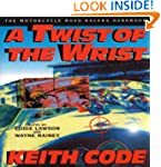 Twist of the Wrist: The Motorcycle Ro...