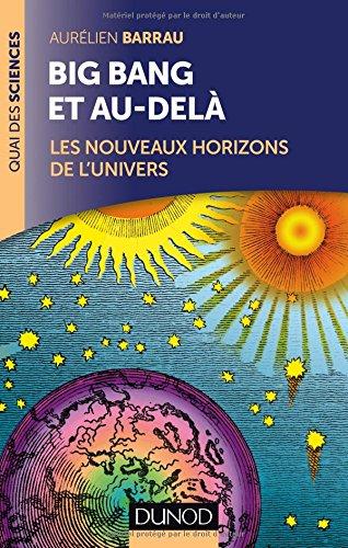 Big Bang et au-delà - 2 éd. - Les nouveaux horizons de l'Univers