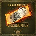 Orconomics: A Satire: The Dark Profit Saga, Book 1 Audiobook by J. Zachary Pike Narrated by Doug Tisdale, Jr.