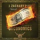 Orconomics: A Satire: The Dark Profit Saga, Book 1 Hörbuch von J. Zachary Pike Gesprochen von: Doug Tisdale, Jr.