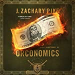 Orconomics: A Satire: The Dark Profit Saga, Book 1 | J. Zachary Pike