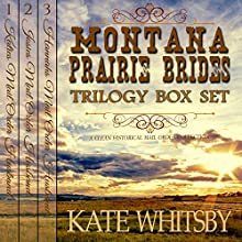 Montana Prairie Brides Trilogy 3 Book Bundle Box Set: A Clean Historical Mail Order Husband Series Audiobook by Kate Whitsby Narrated by Lawrence D. Yaklin