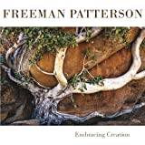 img - for Freeman Patterson: Embracing Creation book / textbook / text book
