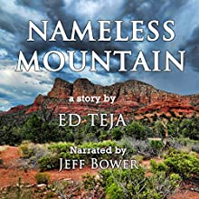 Nameless Mountain (       UNABRIDGED) by Ed Teja Narrated by Jeff Bower