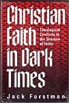 Christian Faith in Dark Times: Theolo...