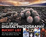 David Busch's Digital Photography Bucket List: 100 Great Digital Photos You Must Take Before You Die, 1st Edition