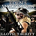 Eden's Warriors: A Distant Eden, Book 4 (       UNABRIDGED) by Lloyd Tackitt Narrated by Michael Hacker
