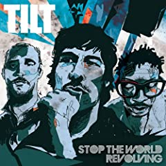 Stop the World Revolving - The Best of Tilt