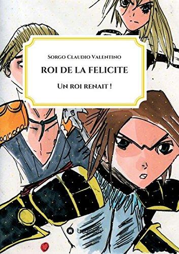 ROI DE LA FELICITE  [Claudio Valentino, Sorgo] (Tapa Blanda)