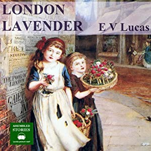 London Lavender | [E.V Lucas]
