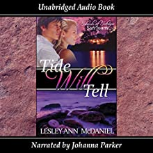 Tide Will Tell: Islands of Intrigue: San Juans, Book 2 (       UNABRIDGED) by Lesley Ann McDaniel Narrated by Johanna Parker