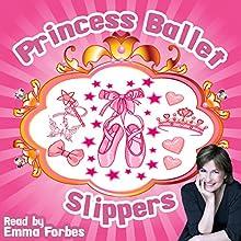 Princess Ballet Slippers | Livre audio Auteur(s) : Tim Firth Narrateur(s) : Emma Forbes