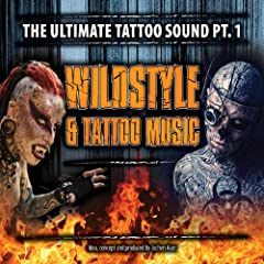 Wildstyle & Tattoo Music - The Ultimate Tattoo Sound Pt.1