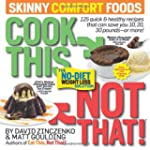 Cook This, Not That! Skinny Comfort F...