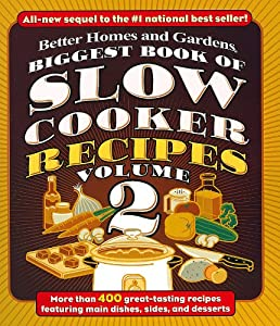 Biggest book of slow cooker recipes 2 better homes and Better homes amp gardens recipes