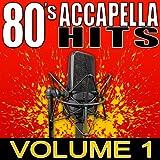 80's Accapella Hits Volume 1