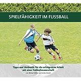 Spielfähigkeit im Fußball: Tipps und Methodik für die erfolgreiche Arbeit mit einer Fußballmannschaft