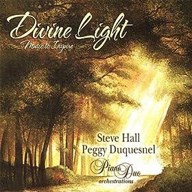 Amazon Com Divine Light Steve Hall Peggy Duquesnel