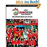 UEFA EURO 2008: Österreich - Schweiz. Das offizielle Buch zum Turnier