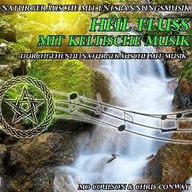 Naturgeräusche mit Entspannungsmusik: Heil Fluss mit keltische Musik