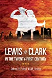 Lewis and Clark in the Twenty-First Century