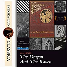 The Dragon and the Raven Audiobook by G. A. Henty Narrated by Susan Umpleby
