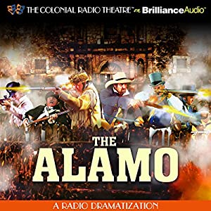 The Alamo: A Radio Dramatization | [Jerry Robbins]