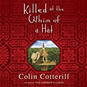 Killed at the Whim of a Hat | [Colin Cotterill]