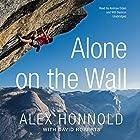 Alone on the Wall Hörbuch von Alex Honnold, David Roberts Gesprochen von: Andrew Eiden, Will Damron