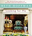 Looking for Me (       UNABRIDGED) by Beth Hoffman Narrated by Jenna Lamia