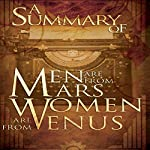 A Summary of Men Are from Mars, Women Are from Venus: The Classic Guide to Understanding the Opposite Sex by John Gray    Quark Notes