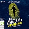 The Amateurs Audiobook by Sara Shepard Narrated by Patricia Rodriguez