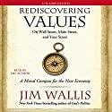 Rediscovering Values: On Wall Street, Main Street, and Your Street (       UNABRIDGED) by Jim Wallis Narrated by Jim Wallis