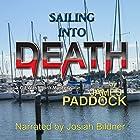 Sailing into Death: CJ Washburn, PI, Book 2 Hörbuch von James Paddock Gesprochen von: Josiah John Bildner