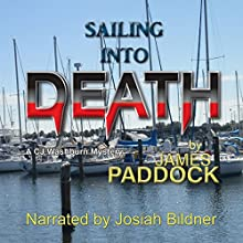Sailing into Death: CJ Washburn, PI, Book 2 Audiobook by James Paddock Narrated by Josiah John Bildner