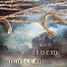 Of Stillness and Storm Hörbuch von Michele Phoenix Gesprochen von: Michelle Lasley