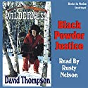 Black Powder Justice: Wilderness Series #6 Audiobook by David Thompson Narrated by Rusty Nelson