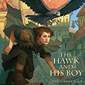 The Hawk and His Boy: The Tormay Trilogy, Book 1 | Christopher Bunn