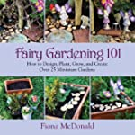 Fairy Gardening 101: How to Design, P...