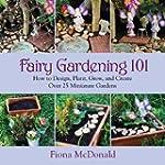 Fairy Gardening 101: How to Design, P...