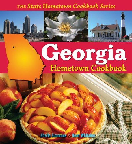 Georgia Hometown Cookbook (State Hometown Cookbook), SHEILA SIMMONS, KENT WHITAKER