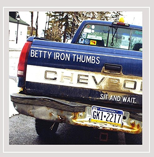 Betty Iron Thumbs - Sit and Wait