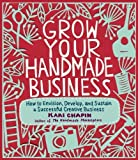 img - for Grow Your Handmade Business by Kari Chapin ( 2012 ) Paperback book / textbook / text book