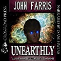Unearthly Audiobook by John Farris Narrated by Diane Havens