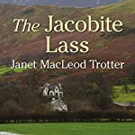 The Jacobite Lass | Janet MacLeod Trotter