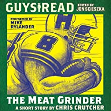 Guys Read: The Meat Grinder (       UNABRIDGED) by Chris Crutcher Narrated by Mike Rylander