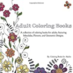 Adult Coloring Books: A Collection of...