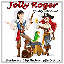 Jolly Roger (       UNABRIDGED) by Gary Alan Ruse Narrated by Nicholas Patrella