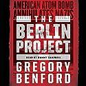 The Berlin Project Hörbuch von Gregory Benford Gesprochen von: Danny Campbell